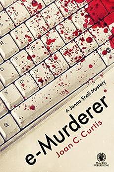 e-Murderer: A Jenna Scali Mystery by [Curtis, Joan C.]