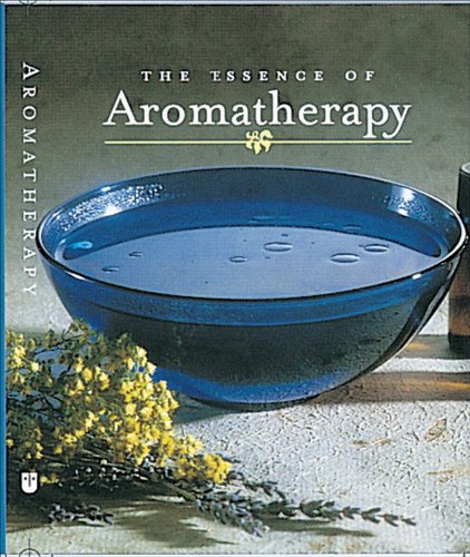 The Essence of Aromatherapy (Little Books)