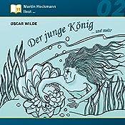 Der junge König... und mehr (Martin Heckmann liest 2)   Oscar Wilde