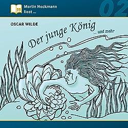 Der junge König... und mehr (Martin Heckmann liest 2)