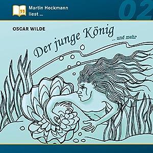 Der junge König... und mehr (Martin Heckmann liest 2) Hörbuch