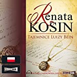 Tajemnice Luizy Bein | Renata Kosin