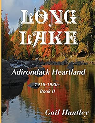 Long Lake: Adirondack Heartland, 1910-1980+, Book II