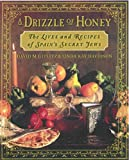A Drizzle of Honey: The Life and Recipes of Spain s Secret Jews