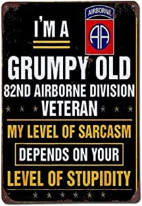 I'm A Grumpy Old 82nd Airborne Division Veteran Military Sign Retro Metal Tin Sign Wall Decor Art Military Fan Sign Home Man Cave Decor Aluminum Sign 8x12 Home Bar Pub Decorative Sign Wall Poster