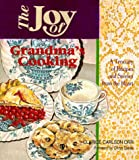 The Joy of Grandma's Cooking, Clarice C. Orr, 1886225451