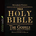 The Holy Bible in Audio - King James Version: The Gospels Audiobook by  King James Version Narrated by David Cochran Heath