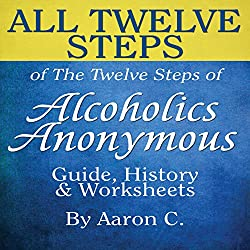 All Twelve Steps of the Twelve Steps of Alcoholics Anonymous
