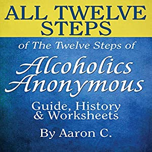 All Twelve Steps of the Twelve Steps of Alcoholics Anonymous Audiobook