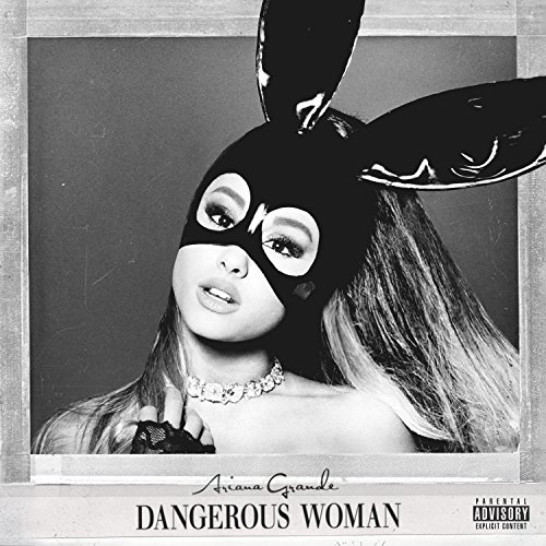 Dangerous Woman [Explicit]