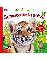 Bebé tigre: Sonidos de la selva: ¡El mejor libro de animales con sonido! (PREESCOLAR)