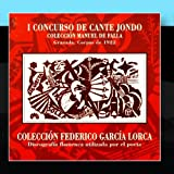 I Concurso De Cante Jondo/Colección Federico García Lorca by Various ArtistsWhen sold by Amazon.com, this product will be manufactured on demand using CD-R recordable media. Amazon.com's standard return policy will apply.