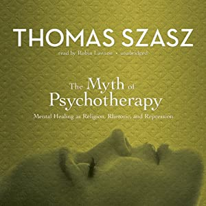 The Myth of Psychotherapy Hörbuch