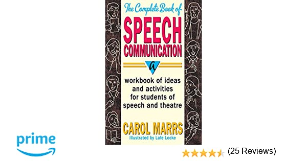 The Complete Book of Speech Communication: A Workbook of Ideas and ...