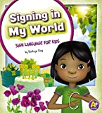 Signing in My World, Kathryn Clay, 1620650541