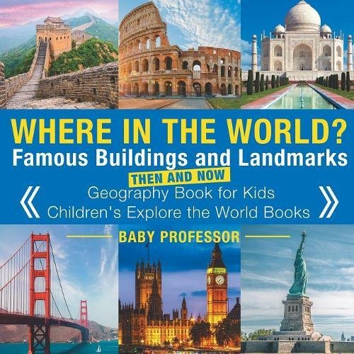 Landmark Monument (Where in the World? Famous Buildings and Landmarks Then and Now - Geography Book for Kids   Children's Explore the World Books)