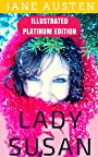 Lady Susan: Illustrated Platinum Edition (Classic Bestselling Fiction Books)