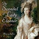 The Scandal of Lady Eleanor: A Regency Romance Audiobook by Regina Jeffers Narrated by Jan Cramer
