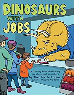 dinosaurs with jobs a coloring book celebrating our old school coworkers - Thrill Murray Coloring Book