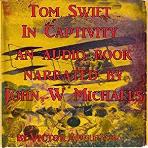Tom Swift in Captivity Audiobook