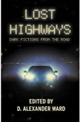Lost Highways: Dark Fictions From the Road Kindle Edition