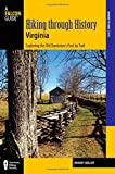 Hiking through History Virginia: Exploring The Old Dominion s Past By Trail