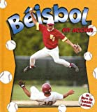 Beisbol En Accion/Baseball in Action (Deportes En Accion / Sports in Action) (Spanish Edition)