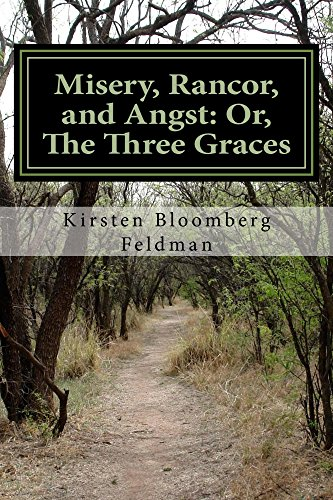 Misery, Rancor, and Angst: Or, The Three Graces