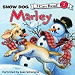 Marley: Snow Dog Marley | John Grogan,Richard Cowdrey