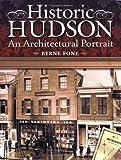 Historic Hudson: An Architectural Portrait
