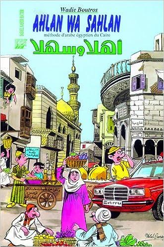 Amazon Fr Ahlan Wa Sahlan Methode D Arabe Egyptien Du