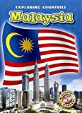Malaysia (Blastoff! Readers: Exploring Countries: Level 5 (Library)) (Blastoff Readers. Level 5)