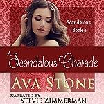 A Scandalous Charade: Scandalous Series, Book 2 - Volume 2 | Ava Stone