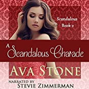 A Scandalous Charade: Scandalous Series, Book 2 - Volume 2 | Ava Stone