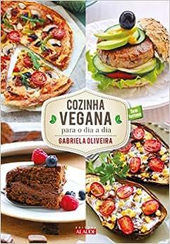Cozinha Vegana Para o Dia a Dia - 9788578813420 - Livros