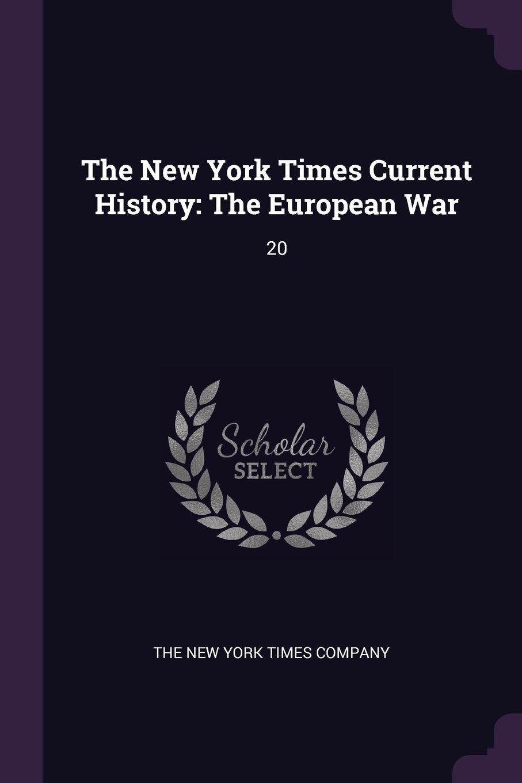 The New York Times Current History: The European War: 20 pdf epub