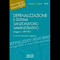 Depenalizzazione e sistema sanzionatorio amministrativo: (Legge n. 689/81) (Il timone)