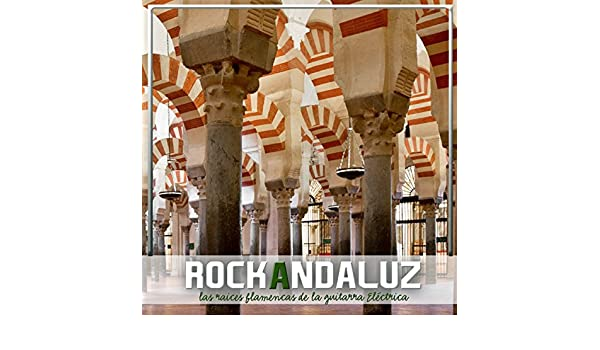 Rock Andaluz, Las Raices Flamencas de la Guitarra Eléctrica by Cathedral & Juana Damas Medina Azahara on Amazon Music - Amazon.com