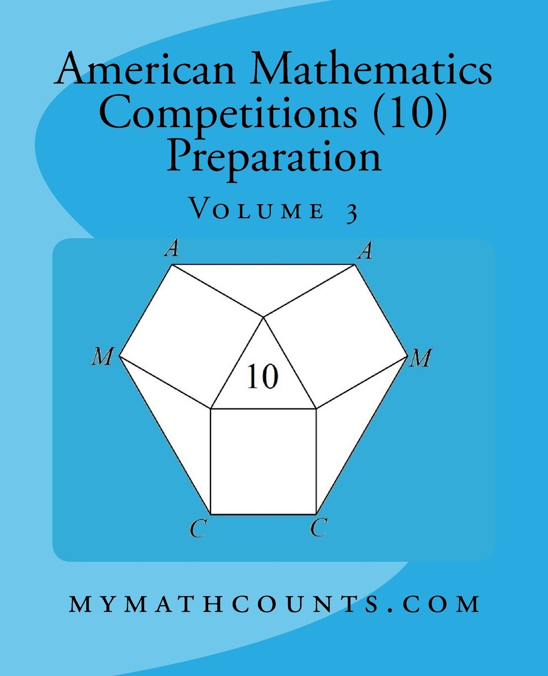 Read Online American Mathematics Competitions (AMC 10) Preparation (Volume 3) PDF