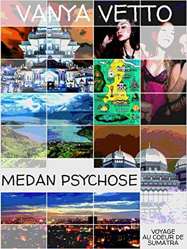 MEDAN PSYCHOSE: Voyage au Cœur de Sumatra (French Edition)