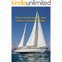 Manual de Pilotos y Patrones de Yate: Aprendiendo navegación costera