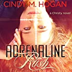 Adrenaline Rush | Cindy M. Hogan