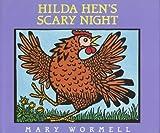 Hilda Hen's Scary Night, Mary Wormell, 0152009906