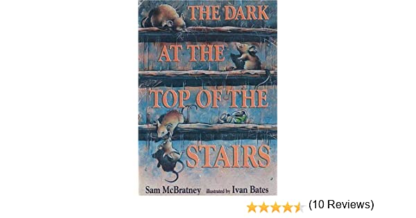 The Dark at the Top of the Stairs: Sam McBratney, Ivan Bates ...