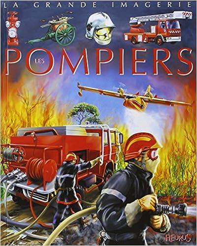 Collections de livres électroniques: Les Pompiers : Pour les faire connaître aux enfants by Cathy Franco 2215069155 en français PDF CHM ePub