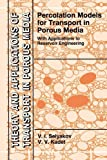 Percolation Models for Transport in Porous Media : With Applications to Reservoir Engineering, Selyakov, V. I. and Kadet, Valery, 9048147719