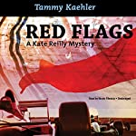 Red Flags: A Kate Reilly Mystery | Tammy Kaehler