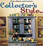 Collector's Style (Better Homes & Gardens)