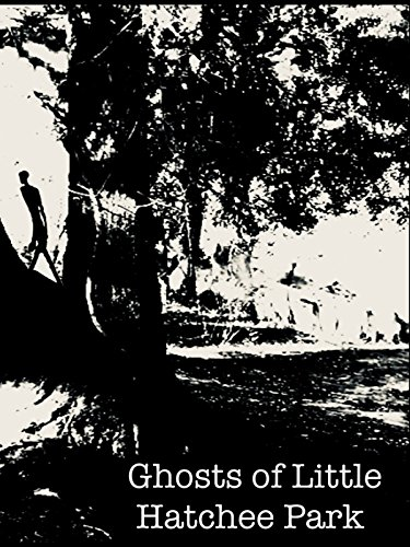 - Ghosts of Little Hatchee Park