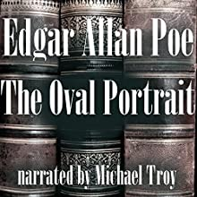 The Oval Portrait Audiobook by Edgar Allan Poe Narrated by Michael Troy